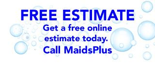 Free Estimate |Get a free online estimate today. - Call MaidsPlus